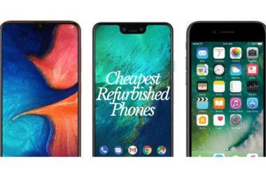 Cheapest Refurbished Phones – Top 5 Best Cheap Refurbished Phones