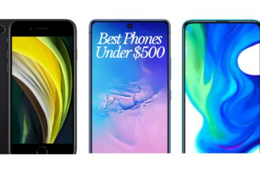 Best Phones Under $500 – 2020 Top 5 Phones