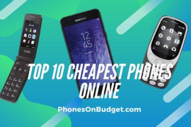 Cheapest Phones Under $50 – Top 10 Budget Phones in 2020