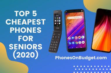 Cheapest Phones for Seniors – Top 5 Best Budget Phones