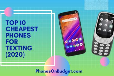 Cheapest Phones for Texting – Top 10 Best Cheap Phones